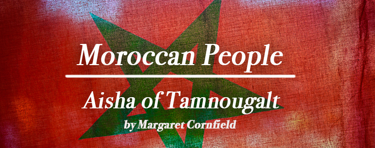 Moroccan People | Aisha of Tamnougalt